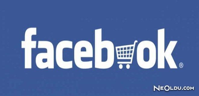 Facebook'tan Alışveriş Dönemi Başlıyor!