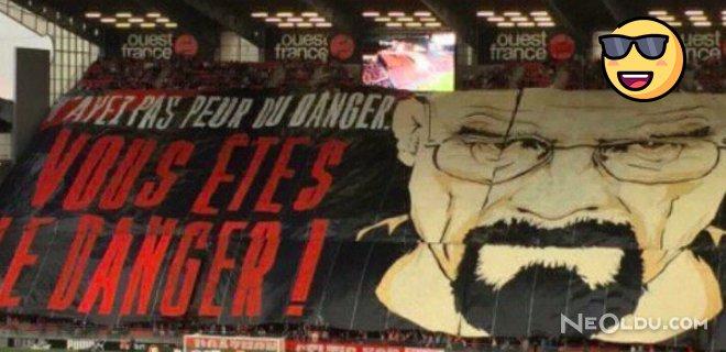 Rennes Tribünlerinde 'Breaking Bad' Mesajı