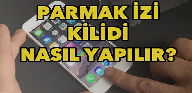 iPhone & Samsung Parmak İzi Kilidi ile Ekran Kilidi Oluşturma