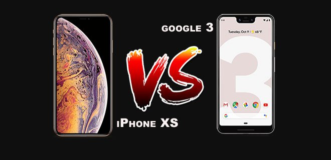 Google Pixel 3 - 3XL ve iPhone XR, XS, XS Max Karşılaştırma