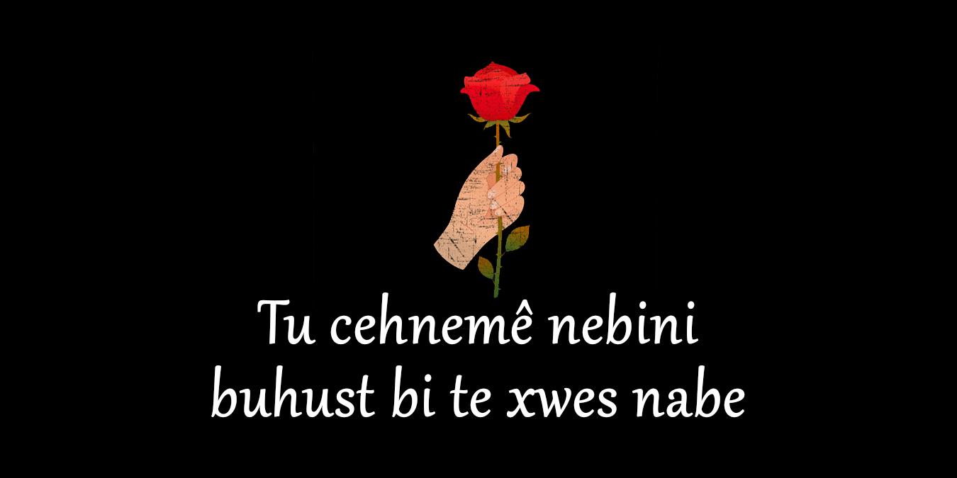 En Güzel Kürtçe Sözler Kürtçe Aşk Sözleri