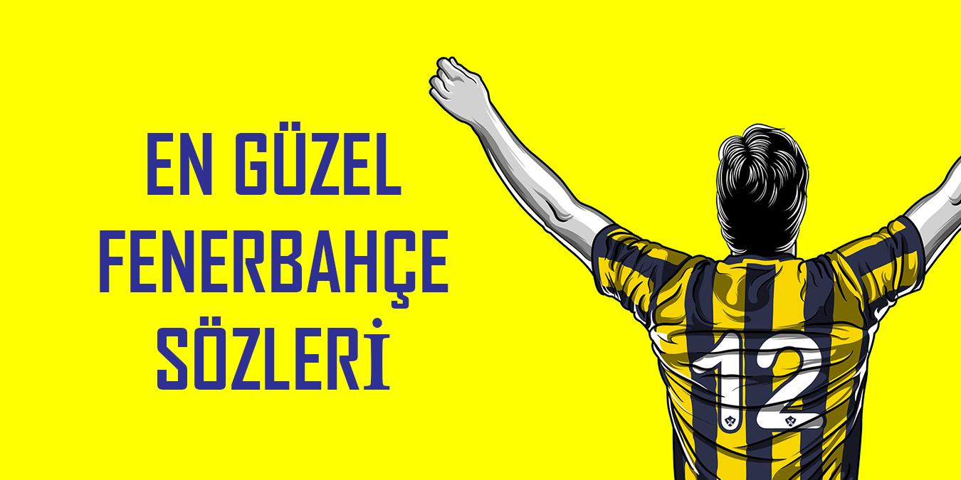 Fenerbahçe Sözleri 2020 - En Güzel Fenerbahçe Marşları, Tezahüratları Resimli