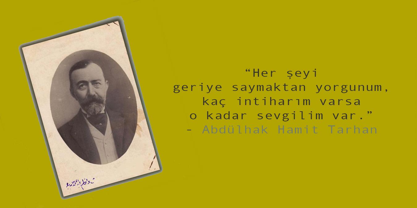 Abdülhak Hamit Tarhan Sözleri, Şiirleri - Makber Kitabı Romantik, Etkileyici ve Özlü Sözler