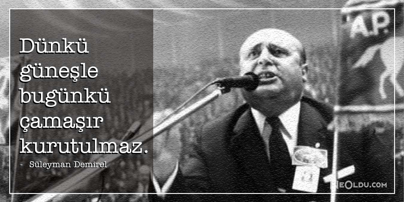 Süleyman Demirel Sözleri, Hayatı - Süleyman Demirel Siyasi, Etkileyici ve Özlü Sözleri