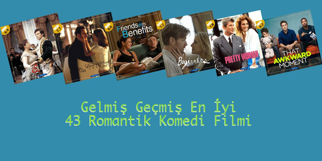 Romantik Komedi Filmleri - Gelmiş Geçmiş En İyi 43 Romantik Komedi Filmi