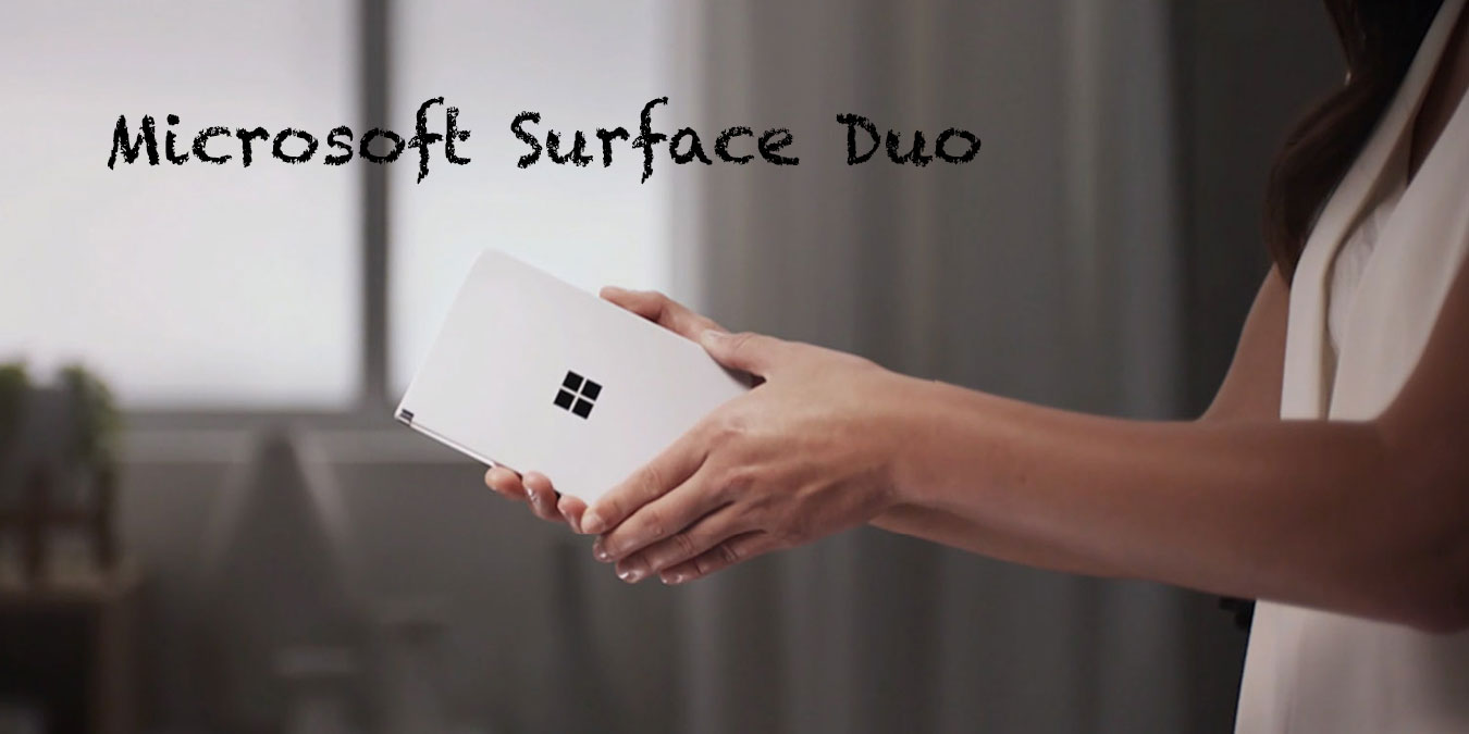 Katlanabilir Ekranlı Yeni Telefon; Microsoft Surface Duo Özellikleri ve İnceleme