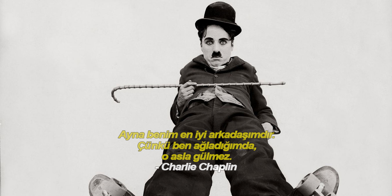 Charlie Chaplin Sözleri - Charlie Chaplin Film Replikleri, Resimli Charlie Chaplin Sözleri