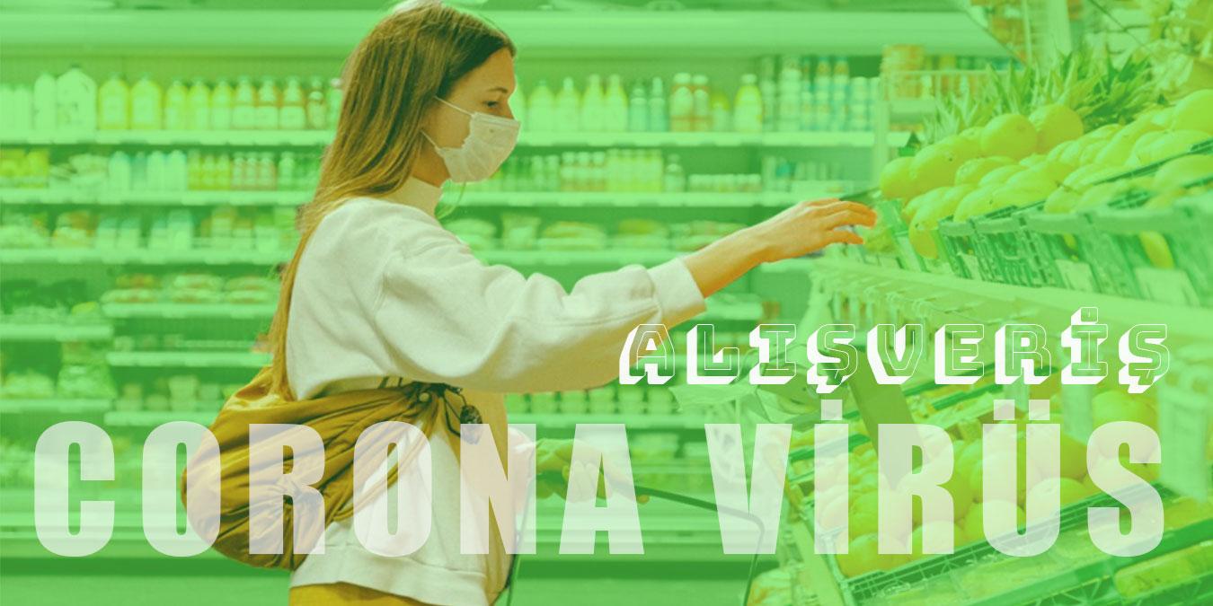 Koronavirüs Salgınında Güvenli Market ve Yemek Alışverişi Hakkında Bilinmesi Gerekenler