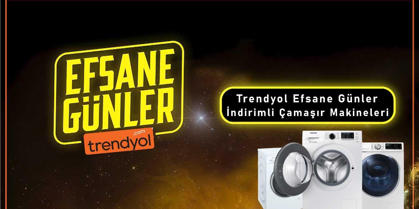 Trendyol Efsane Günler Çamaşır Makinesi Modelleri | Black Friday 2020