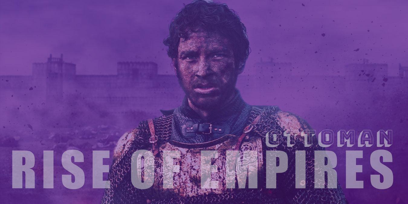 Netflix İstanbul'un Fethi Dizisi Rise of Empires: Ottoman