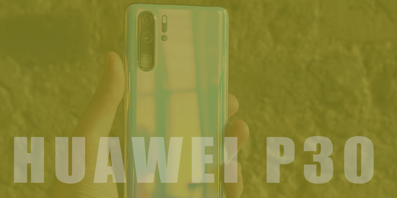 Güç ve Hızın Birlikteliği: Huawei P30 Özellikleri ve İnceleme