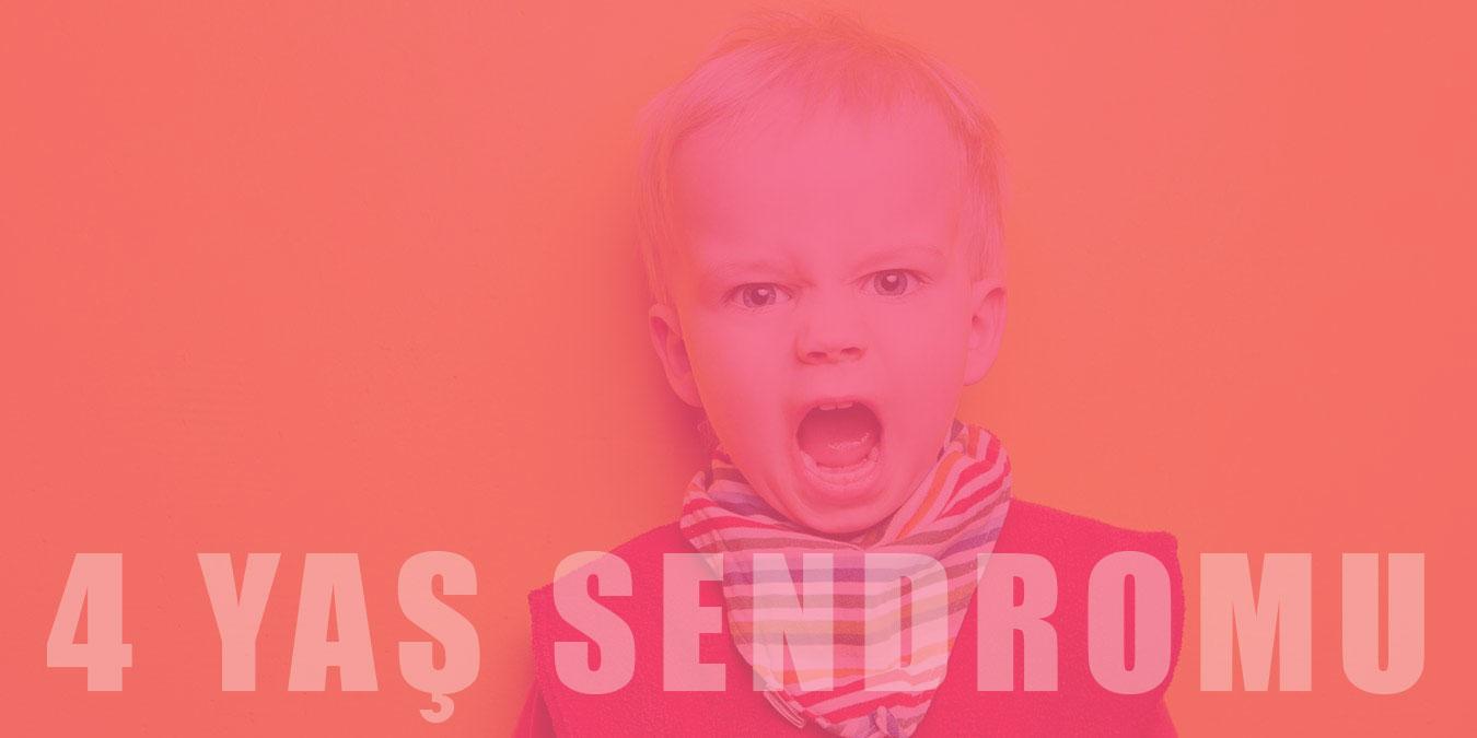 4 Yaş Sendromu Nedir? 4 Yaş Sendromu Hakkında Tüm Merak Edilenler