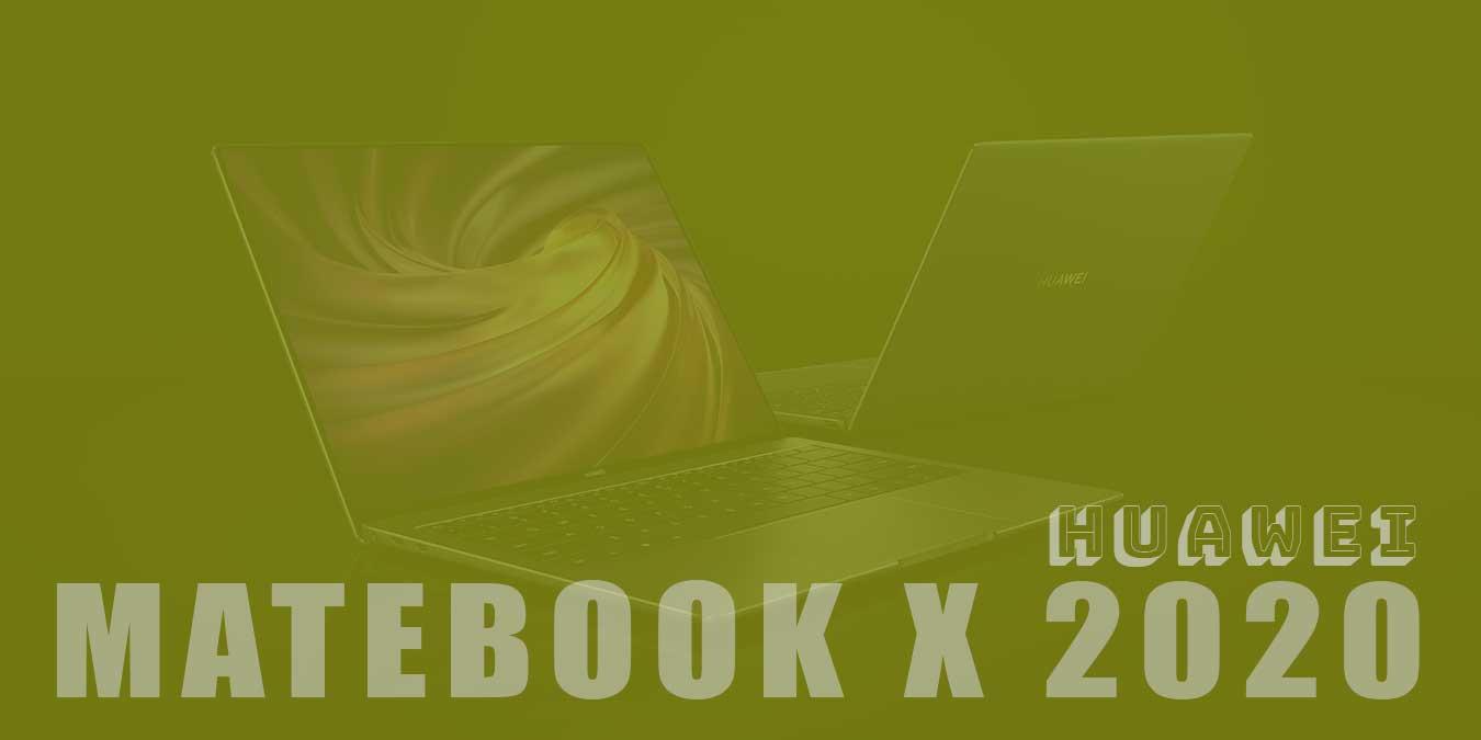 HUAWEI MateBook X 2020 Teknik Özellikleri ve Fiyatı