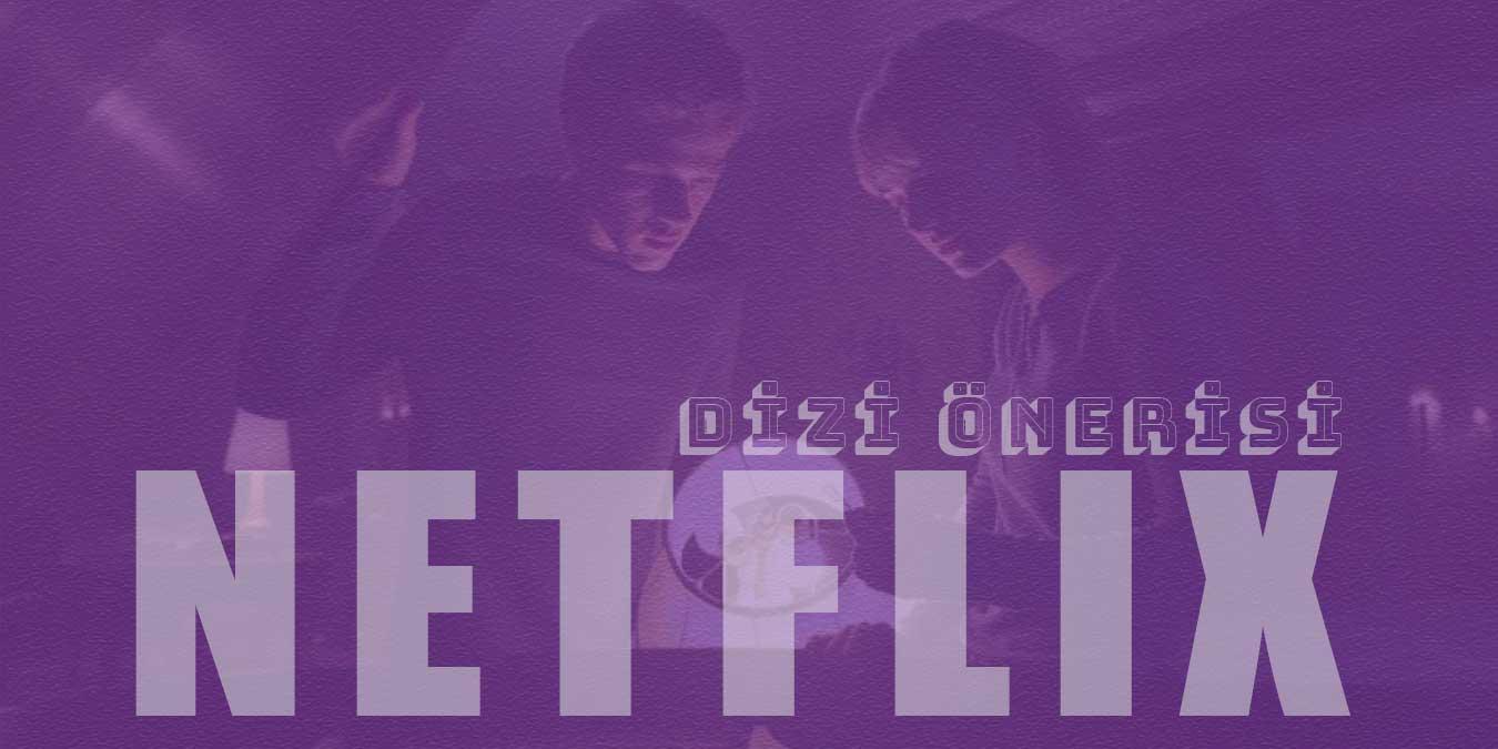 Netflix Dizi Önerileri -  En İyi ve En Yeni 35 Netflix Dizi Önerisi