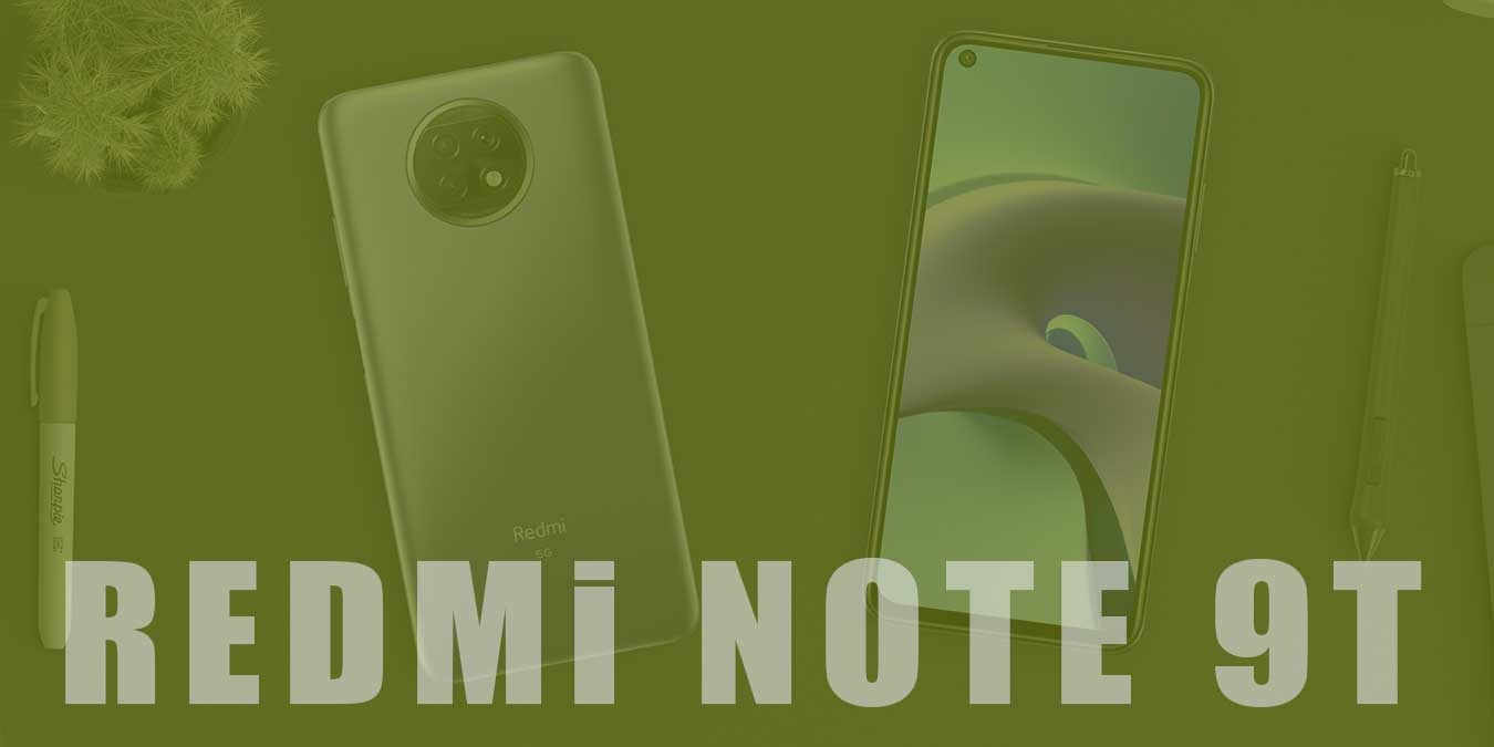 Redmi Note 9T Teknik Özellikleri ve Fiyatı | Detaylı İnceleme