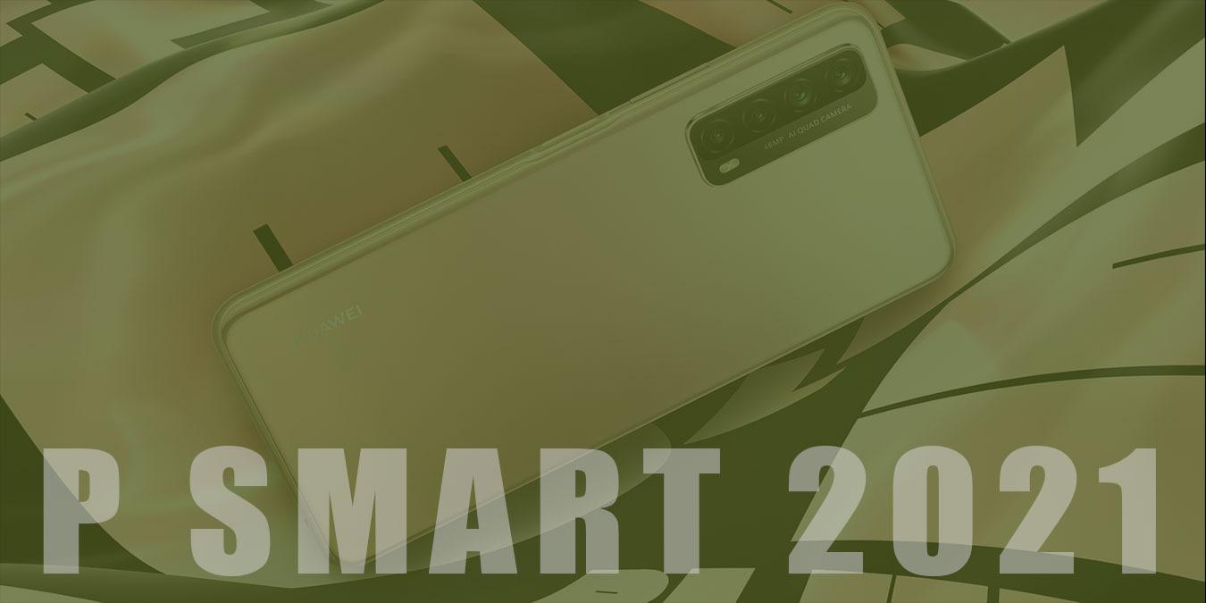 Hesaplı Fiyata Yüksek Performans: Huawei P Smart 2021 İnceleme