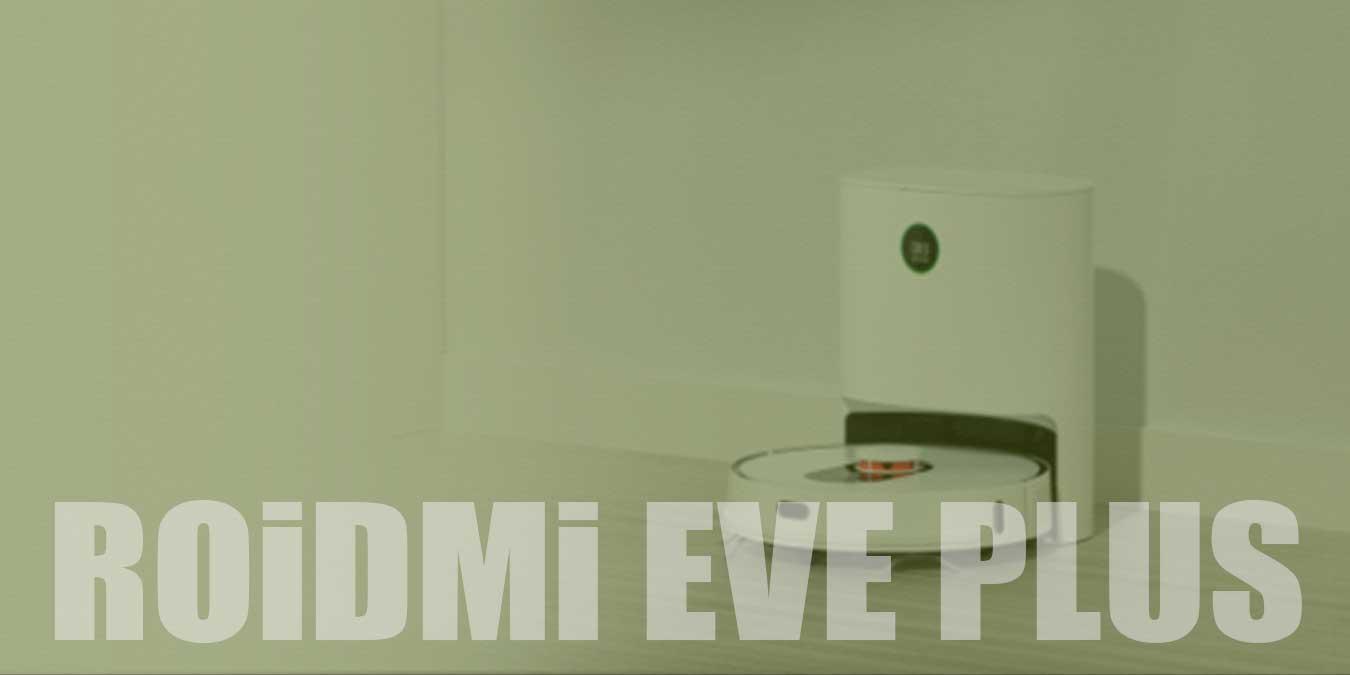 Roidmi Eve Plus Akıllı Robot Süpürge İnceleme   Yorum & Fiyat