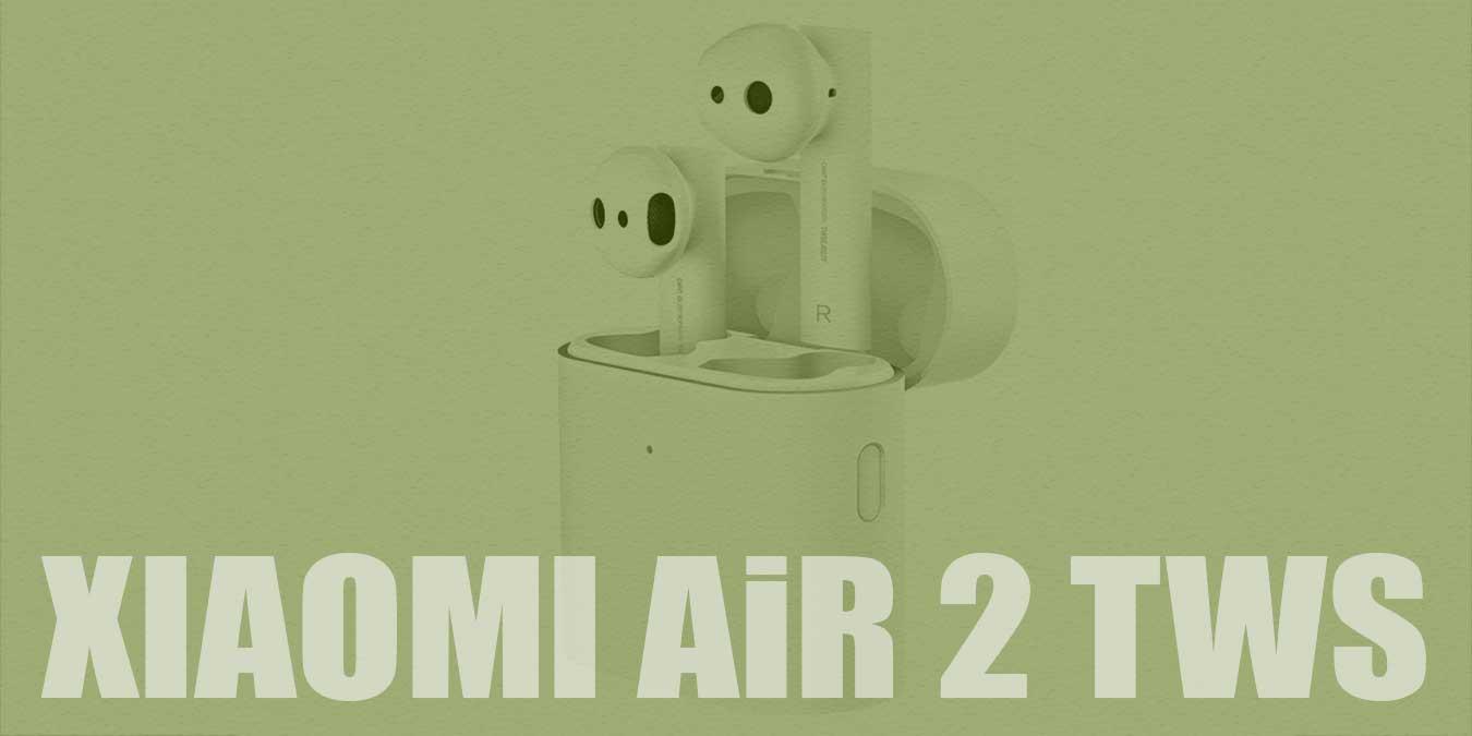 Xiaomi Air 2 TWS Kablosuz Kulaklık Özellikleri ve Fiyatı   İnceleme