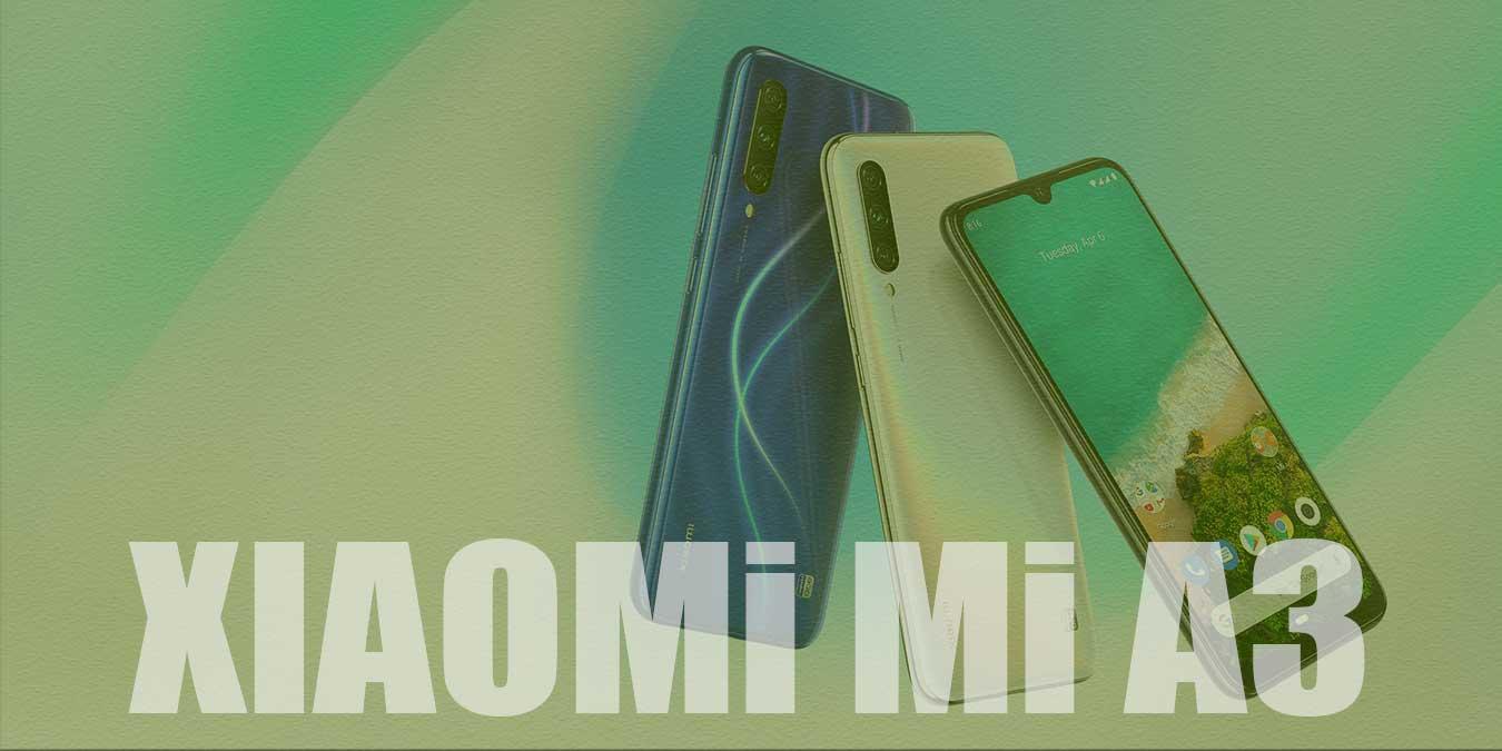 Xiaomi Mi A3 Teknik Özellikleri ve Fiyatı | İnceleme