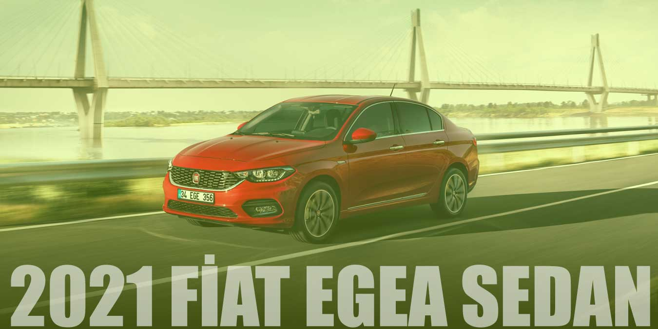 Uygun Fiyat   2021 Fiat Egea Sedan Özellikleri ve Fiyatı