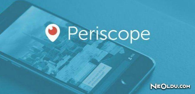 Periscope'tan İOS'a Yeni Düzenlemeler
