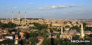 Edirne' de Gezilip Görülmesi Gereken Yerler
