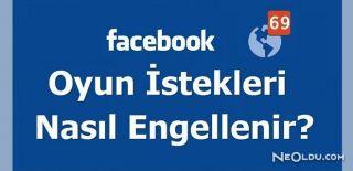 Facebook'ta Oyun Davetleri Nasıl Engellenir
