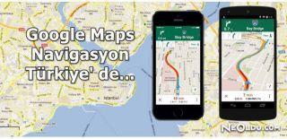 Google Maps Navigasyon Türkiye'de...
