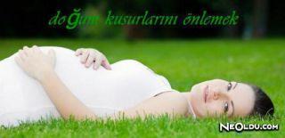 Doğum Kusurları Nelerdir ve Nasıl Önlenir
