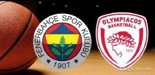 Fenerbahçe - Olympiakos Final Maçı