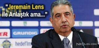 Mahmut Uslu: Jeremain Lens Anlaştık Ama...