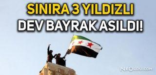 Suriye Sınırına 'Devrim Bayrağı' Asıldı