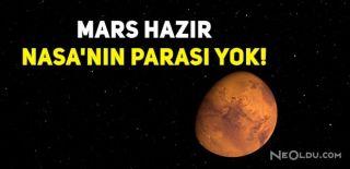 NASA İnsanları Mars'a Götüremiyor: Para Yok