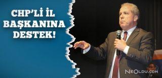 Şamil Tayyar'dan CHP'li İl Başkanına Destek