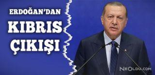 Cumhurbaşkanı Erdoğan'dan Kıbrıs Çıkışı