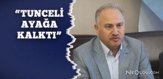 Gök: Tunceli 'Artık Yeter' Dedi