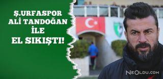 Şanlıurfaspor'da Ali Tandoğan Sürprizi