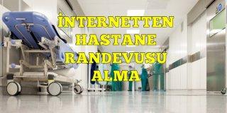 MHRS İnternetten Hastane Randevu Alma Nasıl Yapılır?