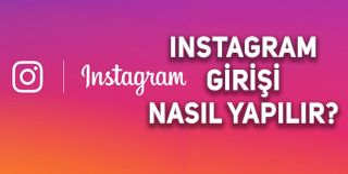 Instagram Girişi Nasıl Yapılır