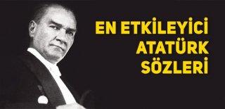 Atatürkün Sözleri, En Güzel, Etkileyici Atatürk Sözleri