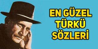 Türkü Sözleri – En Güzel Türkü Sözleri, Anlamlı Türküler