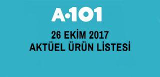 A101 Aktüel 26 Ekim 2017 İndirim Fırsatları