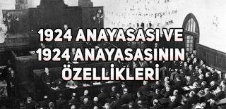 1924 Anayasası ve 1924 Anayasasının Özellikleri
