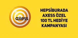 Hepsiburada Axess Özel 100 TL Hediye Kampanyası