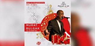2018 Yılbaşı Programı Bursa Ristorante Di Zett Murat Bulgak Konseri