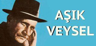 Aşık Veysel'in Hayatı & Şiirleri ve Sözleri
