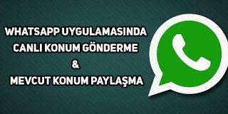 Whatsapp Konum İzleme, Gönderme & Anlık Konum Nasıl Yapılır?