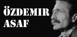 Özdemir Asaf Hayatı & En Güzel Özdemir Asaf Sözleri ve Şiirleri