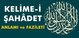 Kelime-i Şehadet Anlamı, Okunuşu,ve Arapça Yazılışı