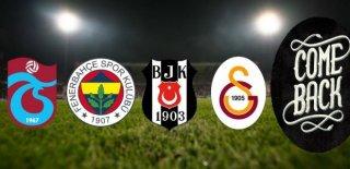 Türk Takımlarının Efsane Geri Dönüşleri